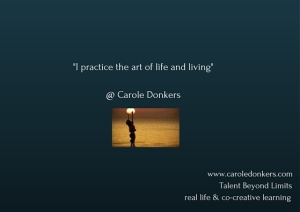 I practice the art of life